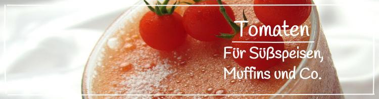 Tomaten für Süßspeisen