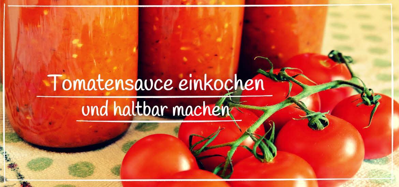 Tomatensauce einkochen und haltbar machen