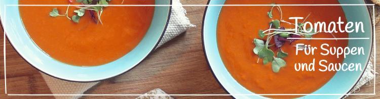 Tomatensorten für Suppen und Saucen